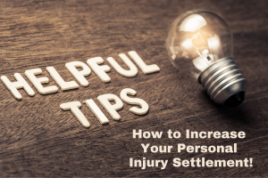 How to Increase Your Personal Injury Settlement!