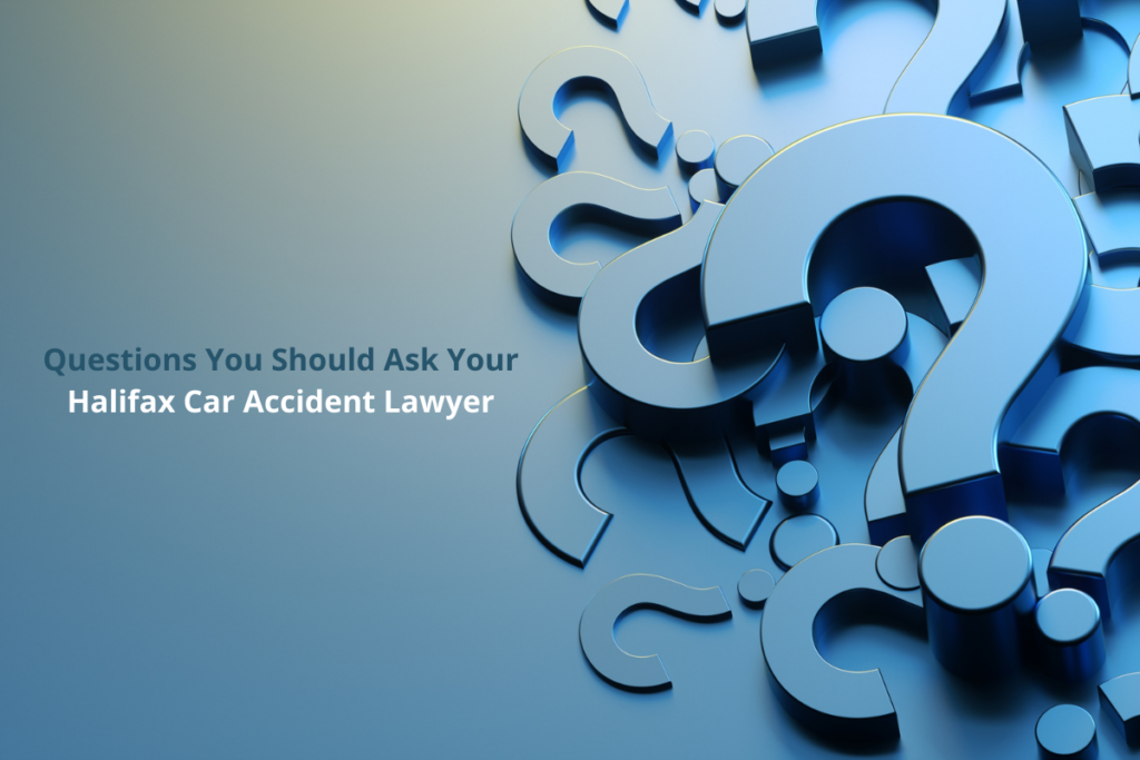 Questions to Ask your Halifax Car Accident Lawyer